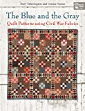 Image de The Blue and the Gray: Quilt Patterns using Civil War Fabrics