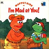 Muppet Kids in I'm Mad At You! (Golden Look-Look Books) by Manhar Chauhan (1991-07-01)