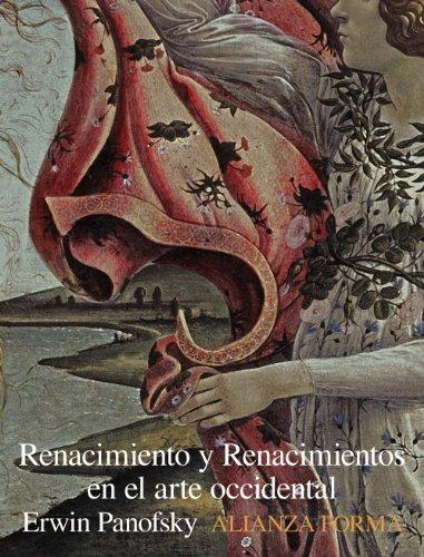 Renacimiento y renacimientos en el arte occidental (Alianza Forma (Af)) por Erwin Panofsky