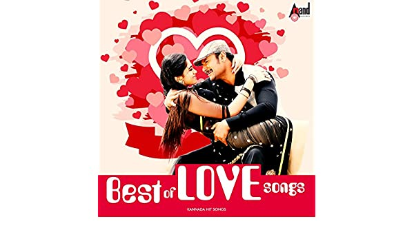 Best of Love Songs 2017 (Kannada Hit Songs) by Various artists on