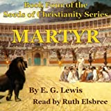 Martyr: The Seeds of Christianity, Book 4