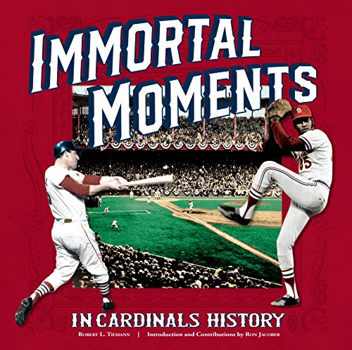 Immortal Moments in Cardinals History por Robert L. Tiemann