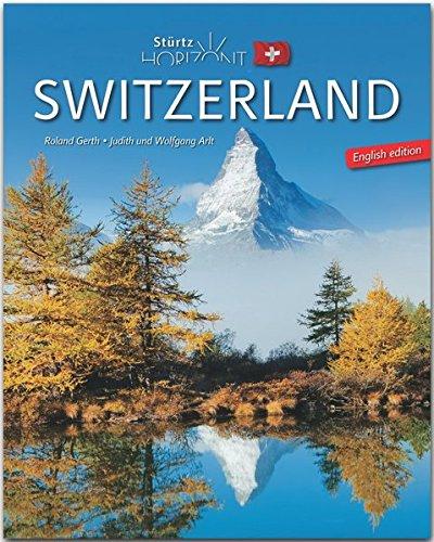 Horizont Switzerland - Horizont Schweiz - 160 Seiten Bildband mit über 250 Bildern - STÜRTZ Verlag