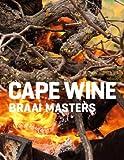 Grillen wie Südafrikas Weinmacher - Cape Wine Braai Master
