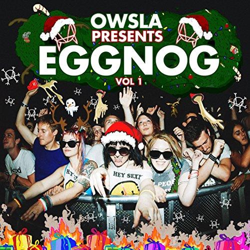 OWSLA Presents EGGNOG [Explicit]