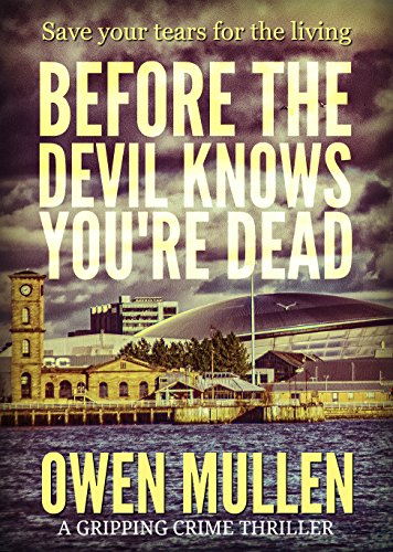 Before The Devil Knows You're Dead by [Mullen, Owen]