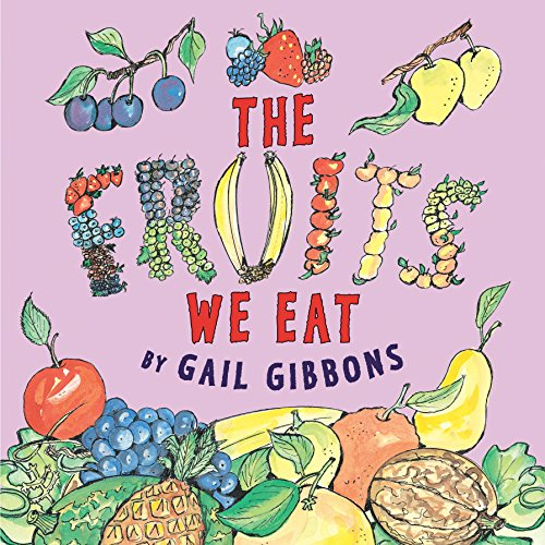 The Fruits We Eat por Gail Gibbons
