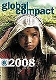 Global Compact Deutschland 2008: Jahrbuch des deutschen UN Global Compact Netzwerkes -