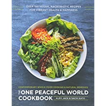 Kushi Institute Cookbook: Over 200 Vegan, Macrobiotic Recipes for Vibrant Health and Happiness