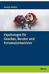Psychologie für Coaches, Berater und Personalentwickler Gebundene Ausgabe