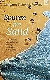 Spuren im Sand. Ein Gedicht, das Millionen bewegt, und seine Geschichte - Margaret Fishback Powers