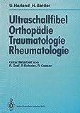 Ultraschallfibel Orthopädie, Traumatologie, Rheumatologie - Ulrich Harland, Horst Sattler