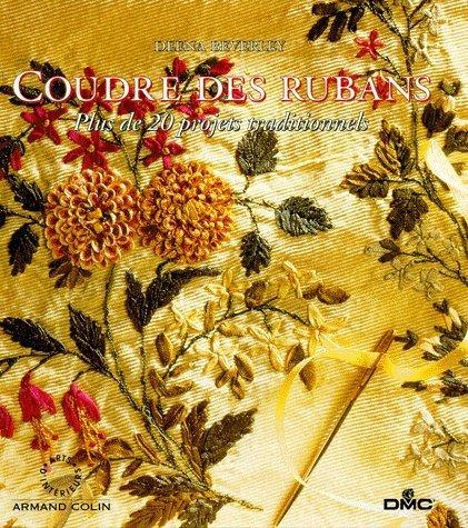 COUDRE DES RUBANS. Plus de 20 projets traditionnels par Deena Beverley