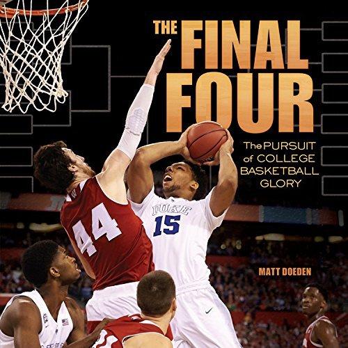 The Final Four: The Pursuit of College Basketball Glory (Spectacular Sports) by Matt Doeden (2016-03-01) par Matt Doeden
