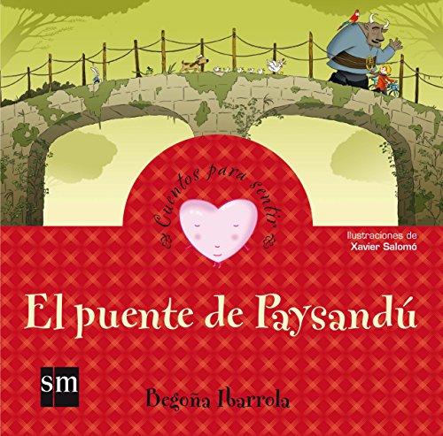 El puente de Paysandú (Cuentos para sentir) por Begoña Ibarrola