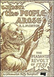 When the people arose: Peasants' Revolt of 1381 (A Communist Party pamphlet)