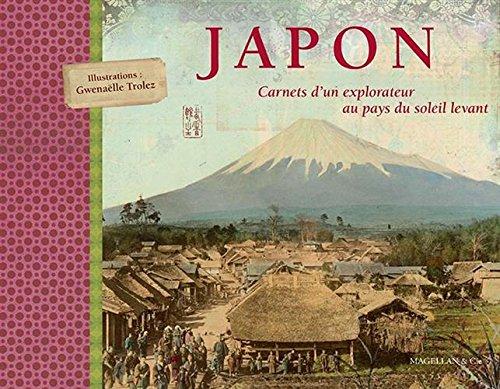 Japon : Carnets d'un explorateur au pays du soleil levant par Eugène Galois