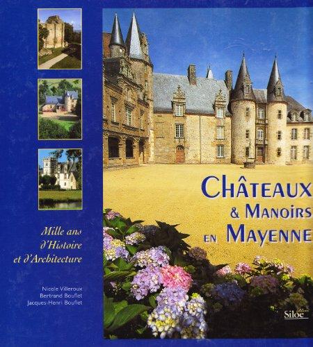 Chateaux et Manoirs en Mayenne : Mille ans d'histoire et d'architecture par (Broché)