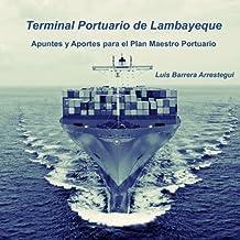 Terminal Portuario de Lambayeque: Apuntes y Aportes para el Plan Maestro Portuario