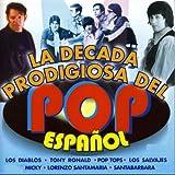 La Decada Prodigiosa del Pop Español