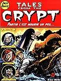 Tales from the Crypt, Tome 4 - Partir c'est mourir un peu... de Jack Davis (9 septembre 1999) Album