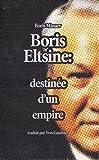 Boris Eltsine : destinée d'un empire