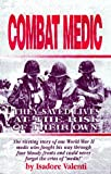 Combat Medic: Stories of a Combat Medic, Co. K, 7th Infantry Regiment, the Third Infantry Division, During World War II in Europe