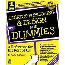 Desktop Publishing and Design For Dummies