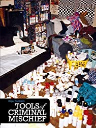 Tools of Criminal Mischief by Roger Gastman (2011-01-07)