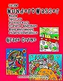 Ich Liebe Hundertwasser Malbuch Inspiriert von die Fantastic Art Stil Friedensreich Hundertwasser Original-Handzeichnungen von surrealistischen Künstler Grace Divine