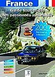 France, Guide automobile des passionnés automobile : 200 lieux à voir et à découvrir