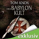 Der Babylon-Kult - Tom Knox