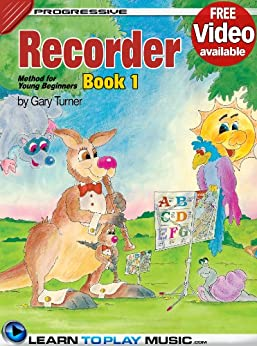 Recorder Lessons for Kids - Book 1: How to Play Recorder for Kids (Free Video Available) (Progressive Young Beginner) (English Edition) par [LearnToPlayMusic.com, Turner, Gary]