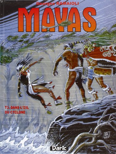 Mayas, Tome 3 : Dans l'oeil du cyclone