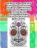 calaveras de azúcar libro de colorear folklore mexicano dia de los Muertos celebracion latinoamericano por el artista Grace Divine