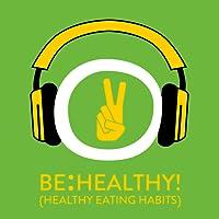 Be Healthy! Gesunde Ernährung mit Hypnose
