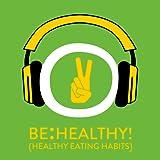 Be Healthy! Gesunde Ernährung mit Hypnose - für Jugendliche