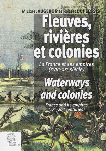 Fleuves, rivires et colonies : La France et ses empires (XVIIe-XXe sicle)