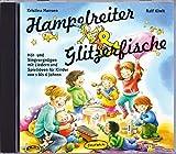 Hampelreiter und Glitzerfische: Hör- und Singvergnügen mit Liedern und Spielideen für Kinder von 1 bis 6 Jahren