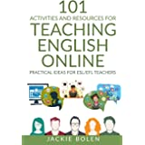 101 Activities and Resources for Teaching English Online: Practical Ideas for ESL/EFL Teachers