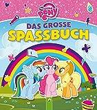 My Little Pony - Das große Spaßbuch - .