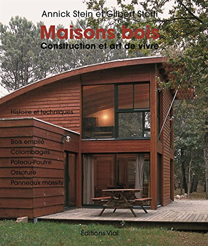 Maisons bois : Construction et art de vivre par Annick Stein