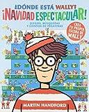 Dónde está Wally? ¡Navidad espectacular! (Colección ¿Dónde está Wally?): Juegos, búsquedas y cientos de pegatinas (En busca de...)