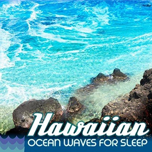 Hawaiian Ocean Waves for Sleep (Hawaiian Wave)