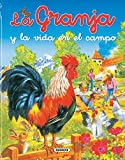 Granja Y La Vida En El Campo (Biblioteca esencial)