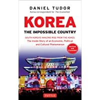 Korea: The Impossible Country: South Korea's Amazing Rise from the Ashes: the Inside Story of an Economic, Political and…