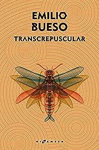 Transcrepuscular par Emilio Bueso