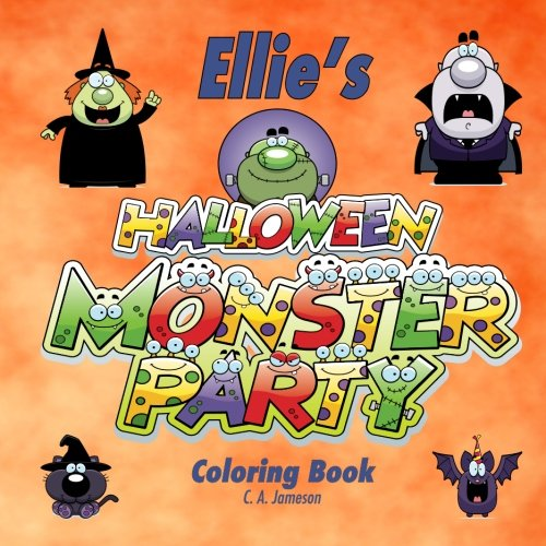 Ellie's Halloween Monster Party Coloring Book (Personalized Books for Children) (Personalized Children's Books)