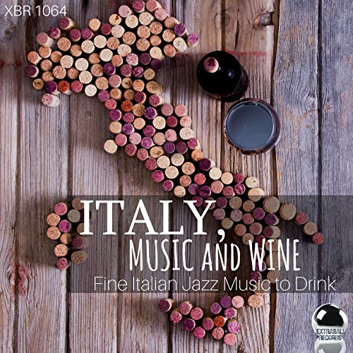 Italy, Music and Wine: Fine Italian Jazz Music to Drink