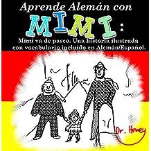 Aprende Alemán con Mimi: Mimi va de paseo. Una historia ilustrada con vocabulario incluido en Alemán/Español. (Mimi es-de nº 3)